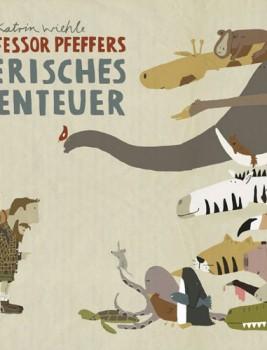 Für Bilderbuch- und Tierfans: Professor Pfeffers tierische Abenteuer